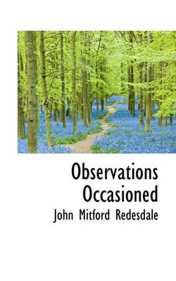 Observations Occasioned (Paperback): John Mitford Redesdale