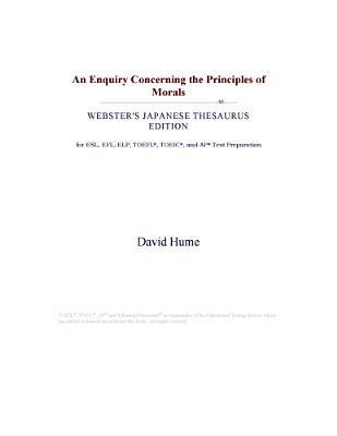 An Enquiry Concerning the Principles of Morals (Webster's Japanese Thesaurus Edition) (Electronic book text): Inc. Icon...