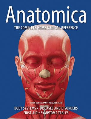 Anatomica - The Complete Home Medical Reference (Hardcover): Ken Ashwell