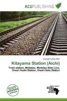 Kitayama Station (Aichi) (Paperback): Evander Luther