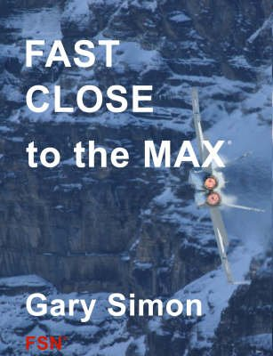 Fast Close to the Max (Paperback): Gary Simon