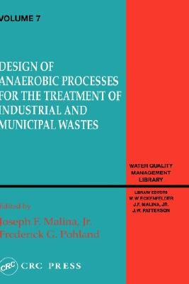 Design of Anaerobic Processes for Treatment of Industrial and Muncipal Waste,  Volume VII (Hardcover): Joseph F. Malina,...