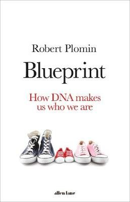 Blueprint - How DNA Makes Us Who We Are (Hardcover): Robert Plomin