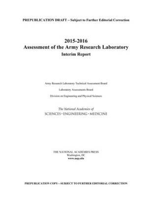 2015-2016 Assessment of the Army Research Laboratory - Interim Report (Paperback): Army Research Laboratory Technical...