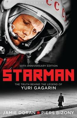 Starman - The Truth Behind the Legend of Yuri Gagarin (Electronic book text, Anniversary edition)