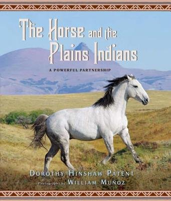 The Horse and the Plains Indians - A Powerful Partnership (Electronic book text): Dorothy Hinshaw Patent