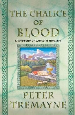 The -Chalice of Blood - A Mystery of Ancient Ireland (Paperback): Peter Tremayne