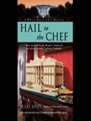 Hail to the Chef - White House Chef Mystery (Electronic book text): Julie Hyzy