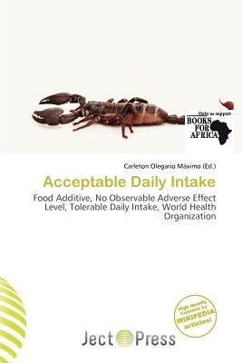 Acceptable Daily Intake (Paperback): Carleton Olegario M. Ximo