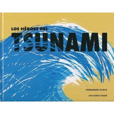 Los Heroes del Tsunami (Spanish, Hardcover): Fernando Vilela