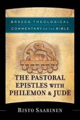 The Pastoral Epistles with Philemon & Jude (Paperback): Risto Saarinen