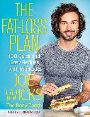 The Fat-Loss Plan - 100 Quick And Easy Recipes With Workouts (Paperback): Joe Wicks
