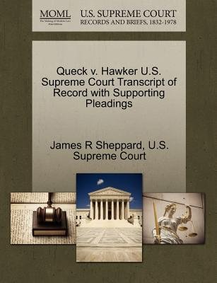 Queck V. Hawker U.S. Supreme Court Transcript of Record with Supporting Pleadings (Paperback): James R Sheppard