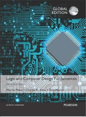 Logic and Computer Design Fundamentals, Global Edition (Paperback, 5th edition): Morris Mano, Charles Kime, Tom Martin