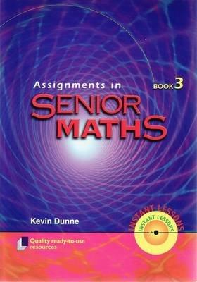 Assignemnts in Senior Maths, Bk. 3 (Paperback): Kevin Dunne