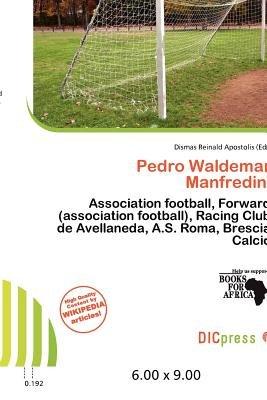 Pedro Waldemar Manfredini (Paperback): Dismas Reinald Apostolis
