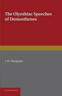 The Olynthiac Speeches of Demosthenes (Greek, Ancient (to 1453), English, Greek, Paperback): Demosthenes