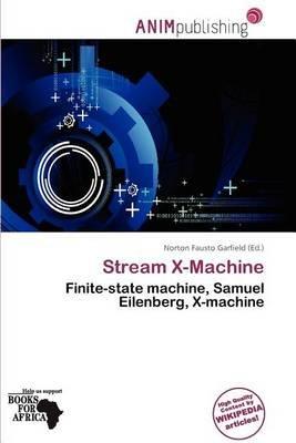 Stream X-Machine (Paperback): Norton Fausto Garfield
