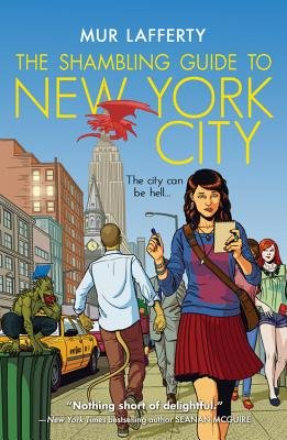 The Shambling Guide to New York City (Paperback, New): Mur Lafferty