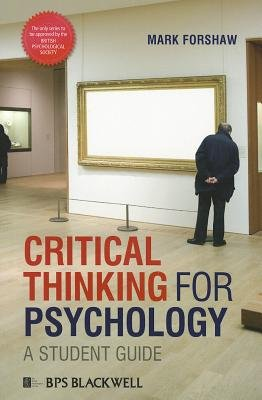 Critical Thinking For Psychology - A Student Guide (Paperback): Mark Forshaw