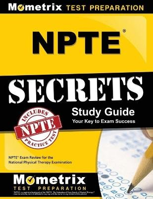 Npte Secrets Study Guide - Npte Exam Review for the National Physical Therapy Examination (Paperback): Mometrix Physical...