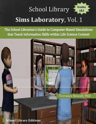 School Library Sims Laboratory, Vol. 1 - The School Librarian's Guide to Computer-Based Simulations That Teach Information...