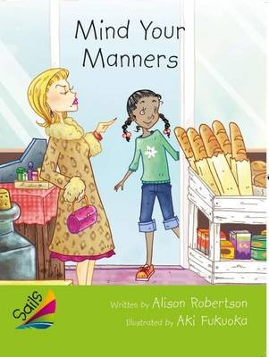 Rigby Reading Sails - Leveled Reader Emerald Grades 4-5 Book 4: Mind Your Manners (Paperback): Alison Roberston