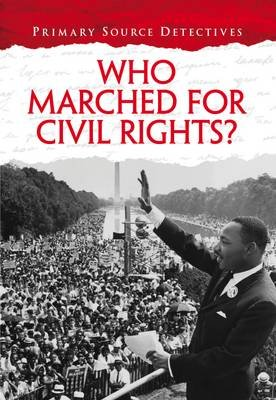 Who Marched for Civil Rights? (Paperback): Richard Spilsbury