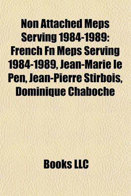 Non Attached Meps Serving 1984-1989 - French FN Meps Serving 1984-1989, Jean-Marie Le Pen, Jean-Pierre Stirbois, Dominique...