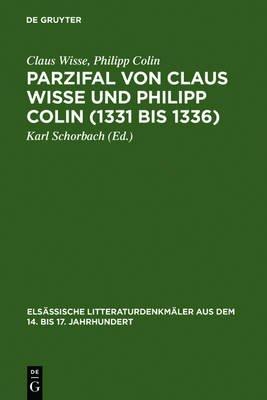 Parzifal Von Claus Wisse Und Philipp Colin (1331 Bis 1336) - Eine Erganzung Der Dichtung Wolframs Von Eschenbach (German,...