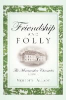 Friendship and Folly (Hardcover): Meredith Allady