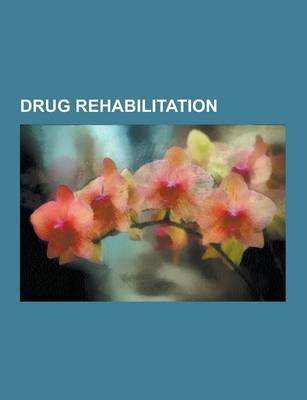Drug Rehabilitation - Twelve-Step Program, Methadone, Benzodiazepine Withdrawal Syndrome, Smoking Cessation, Long-Term Effects...
