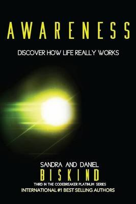 Awareness - Discover How Life Really Works (Paperback): Sandra and Daniel Biskind