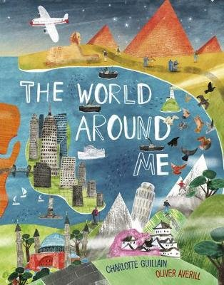 The World Around Me (Hardcover): Charlotte Guillain