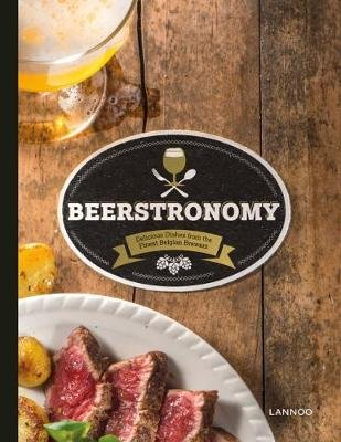 Beerstronomy - Delicious Dishes From Belgium's Finest Brewers (Hardcover): Erik Verdonck