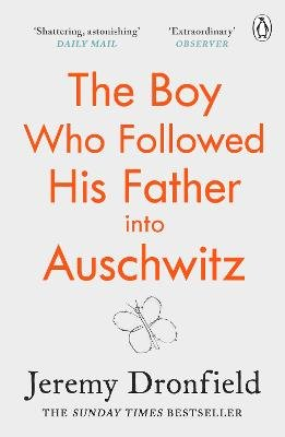The Boy Who Followed His Father into Auschwitz - The Sunday Times Bestseller (Paperback): Jeremy Dronfield
