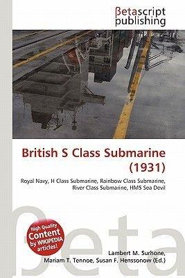 British S Class Submarine (1931) (Paperback): Lambert M. Surhone, Mariam T. Tennoe, Susan F. Henssonow