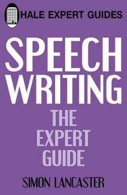 Speechwriting (Paperback): Simon Lancaster