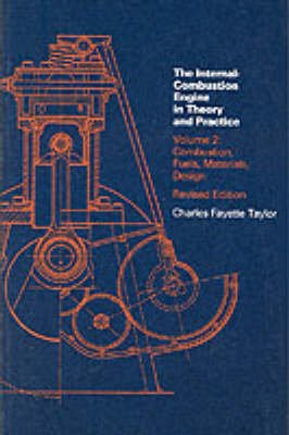 The Internal Combustion Engine in Theory and Practice, v. 2: Combustion Fuels, Materials, Design (Paperback, 2nd Revised...