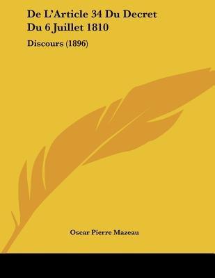 de L'Article 34 Du Decret Du 6 Juillet 1810 - Discours (1896) (French, Paperback): Oscar Pierre Mazeau