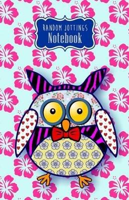 "Random Jottings Notebook- ""Tizzy"" - A Patchwork Owl (Paperback): Russ Billington"