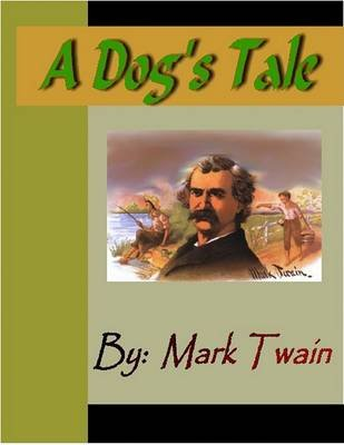 A Dog's Tale (Electronic book text): Mark Twain