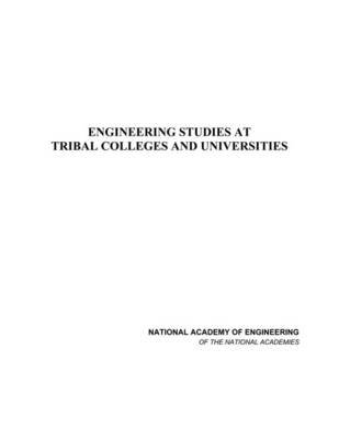 Engineering Studies at Tribal Colleges and Universities - Letter Report from the Steering Committee for Engineering Studies at...
