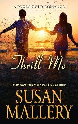 Thrill Me (Large print, Hardcover, Large type / large print edition): Susan Mallery