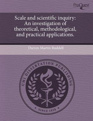 Scale and Scientific Inquiry: An Investigation of Theoretical (Paperback): Darren Martin Ruddell