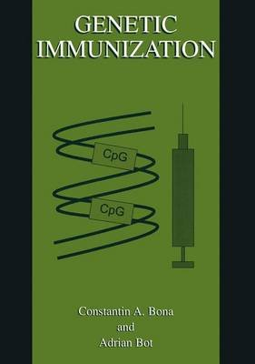 Genetic Immunization (Paperback, Softcover reprint of hardcover 1st ed. 2000): Adrian Bot, Constantin A. Bona