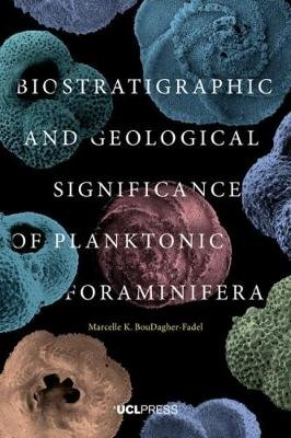 Biostratigraphic and Geological Significance of Planktonic Foraminifera (Electronic book text, 2nd Revised edition): Marcelle...