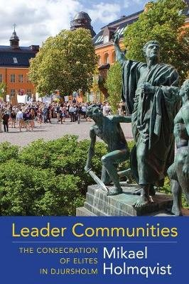 Leader Communities - The Consecration of Elites in Djursholm (Paperback): Mikael Holmqvist