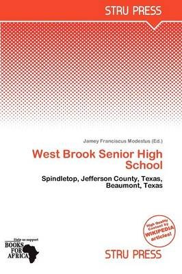 West Brook Senior High School (Paperback): Jamey Franciscus Modestus