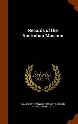 Records of the Australian Museum (Hardcover): E P D 1917 Ramsay